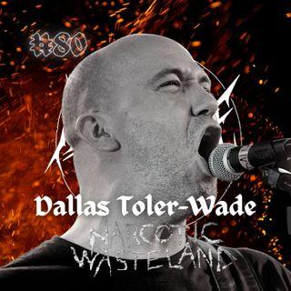 #80 - Dallas Toler-Wade (Narcotic Wasteland)