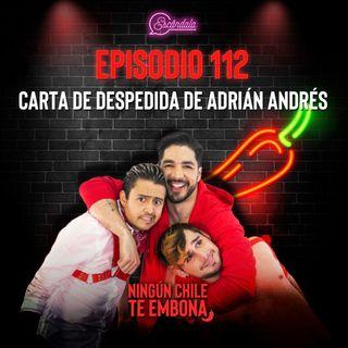 Ep 112 Carta de despedida de Adrián Andrés