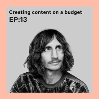 Creating Content On A Budget [S1E13]
