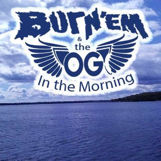 Burn'Em & The OG In The Morning Uncut On 102.5 FM The Pulse @Facebook