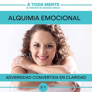 A TODA MENTE - TEMP 2 - EP 07 - ALQUIMIA EMOCIONAL: Adversidad Convertida en Claridad