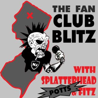 The Fan Club Blitz w/ Splatterhead, Potts and Fitz!- Episode 19