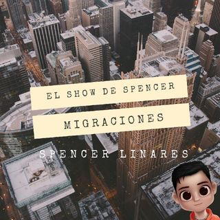 Episodio 4 - El show de Spencer MIGRACIONES