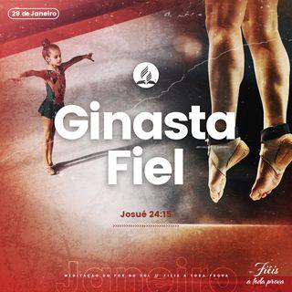 29 de Janeiro - Ginasta Fiel