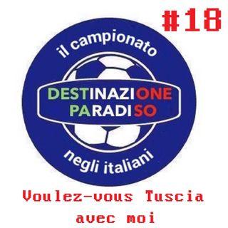 #18 - Voulez-vous Tuscia avec moi