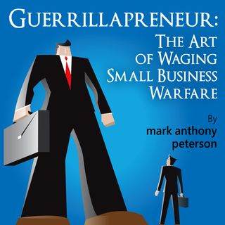 Episode 28 - Guerrillapreneur Giant Slaying: How To Make A Dollar Out of Fifteen Cents - Part Four