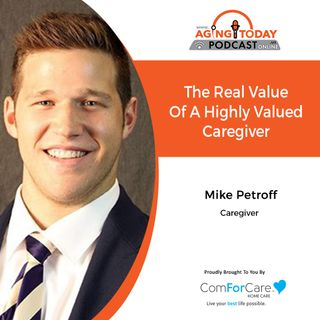 8/2/21: Mike Petroff from ComForCare West Linn OR | The Real Value Of A Highly Valued Caregiver | Aging in Portland with Mark Turnbull