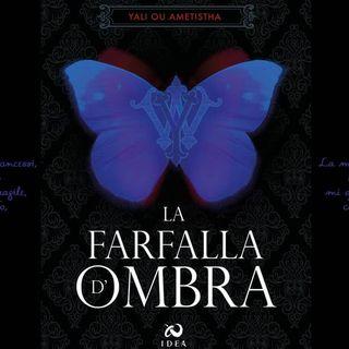 """""""La Farfalla d'Ombra"""": il primo romanzo di Yali Ou Ametisha"""