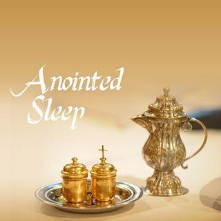 Anointed Sleep
