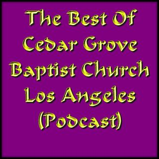 The Best of Cedar Grove Baptist Church Ep. 3