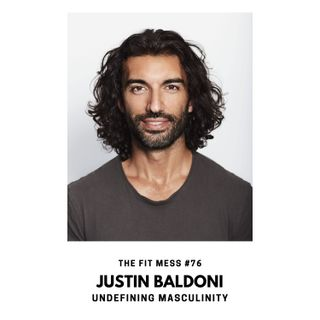 Man Enough: Undefining Masculinity with Justin Baldoni