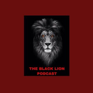 THE BLACK LION PODCAST EPISODE 2 (WORD OF THE DAY)
