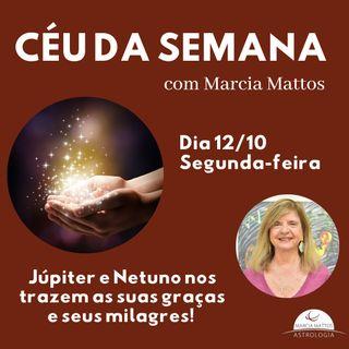 Céu da Semana - Segunda, 12/10: Júpiter e Netuno fazem aspecto em grau exato, nos trazendo as suas graças e seus milagres!