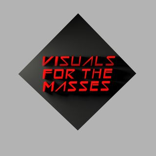 VFTM 1x8 - Visuals For The Masses