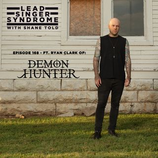 Episode 168 - Ryan Clark (Demon Hunter)