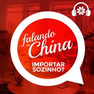 Importar da China: Fazer sozinho ou contratar uma empresa?