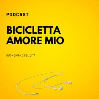 #607 - Bicicletta amore mio  | Buongiorno Felicità