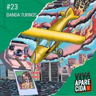#23 - Turnos, a banda que nasceu da pandemia - Festival Aparecida Criativa