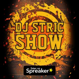 DJ STRIC SHOW 2020 5-05-20 (CINCO DE MAYO)