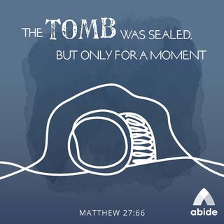 The Tomb Was Sealed