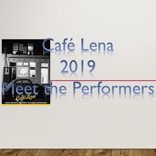 Cafe Lena _ Meet the Performers 2019