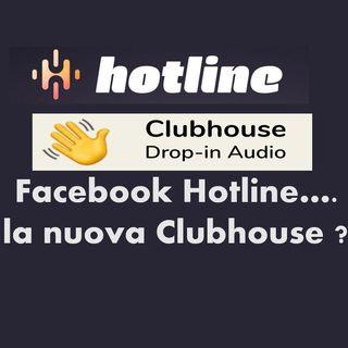 Facebook Hotline, la nuova Clubhouse ?