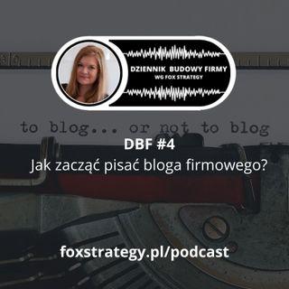 DBF #4: Jak zacząć pisać bloga firmowego? [MARKETING]