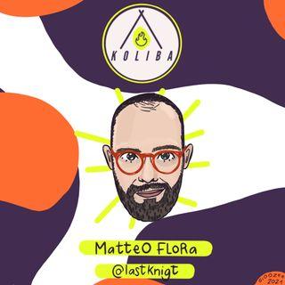 Intervista a Matteo Flora - Koliba Podcast ep. 14
