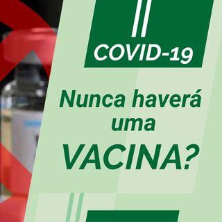 BioCast#4 - COVID-19 não terá vacina? Se tornará uma doença endêmica? Por quê?