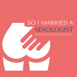 So I Married A Sexologist
