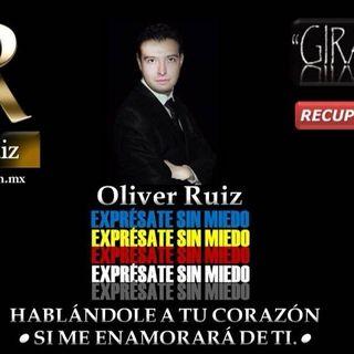 Oliver Ruíz EXPRÉSATE SIN MIEDO SI ME ENAMORARÁ DE TI