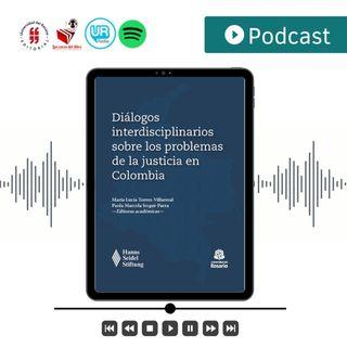 Diálogos interdisciplinarios sobre los problemas de la justicia en Colombia