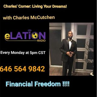 Charles' Corner: Living Your Dreams with Charles McCutchen