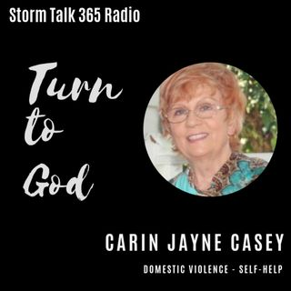 Turn To God w/ Carin -Reaching Out - To Overcome!
