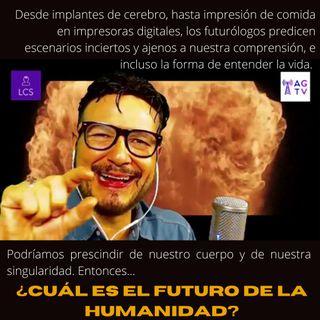 #278 ¿Cuál es el futuro de la Humanidad? (Podcast)