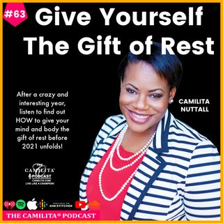 63: Camilita Nuttall | Give Yourself The Gift of Rest