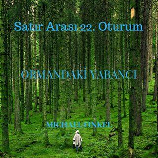 #22 Ormandaki Yabancı - Michael Finkel