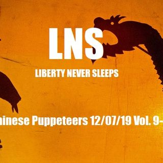 The Chinese Puppeteers 12/07/20 Vol.9 #223