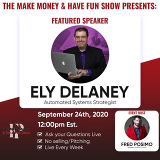 How to Automate Your Business to Work For You! | The Make Money & Have Fun Show Ep. 1 - Ely Delaney