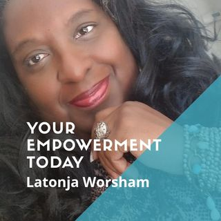 Your Empowerment Today