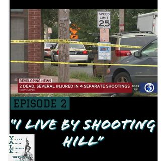 Episode 2: I Live By Shooting Hill