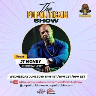 Episode 533: JT Money | PoPolitickin