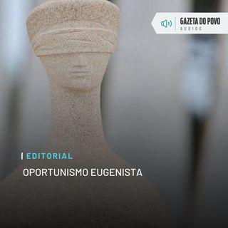 Editorial: Oportunismo eugenista