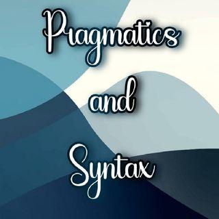 Pragmatics and Syntax
