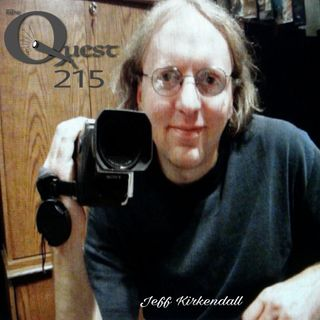 The Quest 215. Jeff Kirkendall. Actor & Filmmaker