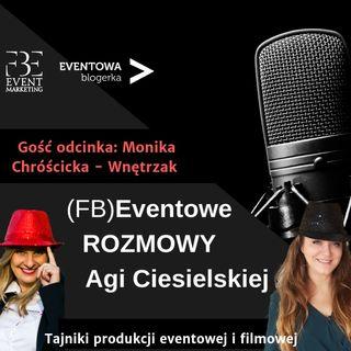 Tajniki produkcji eventowej i filmowej. Gość odcinka Monika Chróścicka - Wnętrzak.