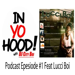 In Yo Hood Podcast1 episode 1 Feat Lucci Boi