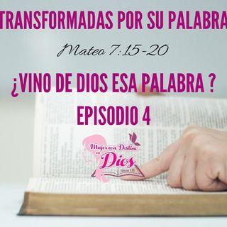 Episodio 4 - ¿Vino De Dios Esa Palabra?