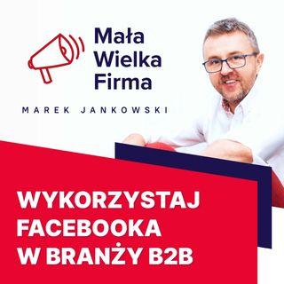 158: Zdobywanie klientów B2B na Facebooku – Artur Jabłoński