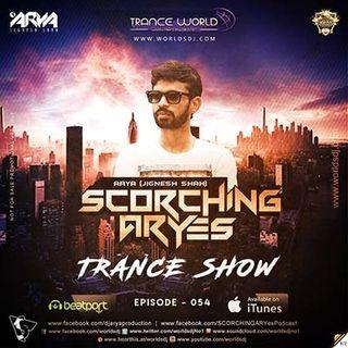 SCORCHING ARYes Episode 054 - ARYA (Jignesh Shah)